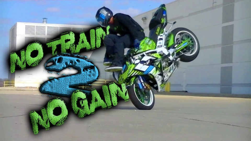 "KYLE SLIGER 2015 ""No Train No Gain 2"" Motorcycle Stunts"